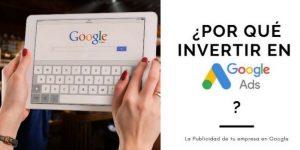 ¿Por qué invertir en Google Ads para tu negocio?